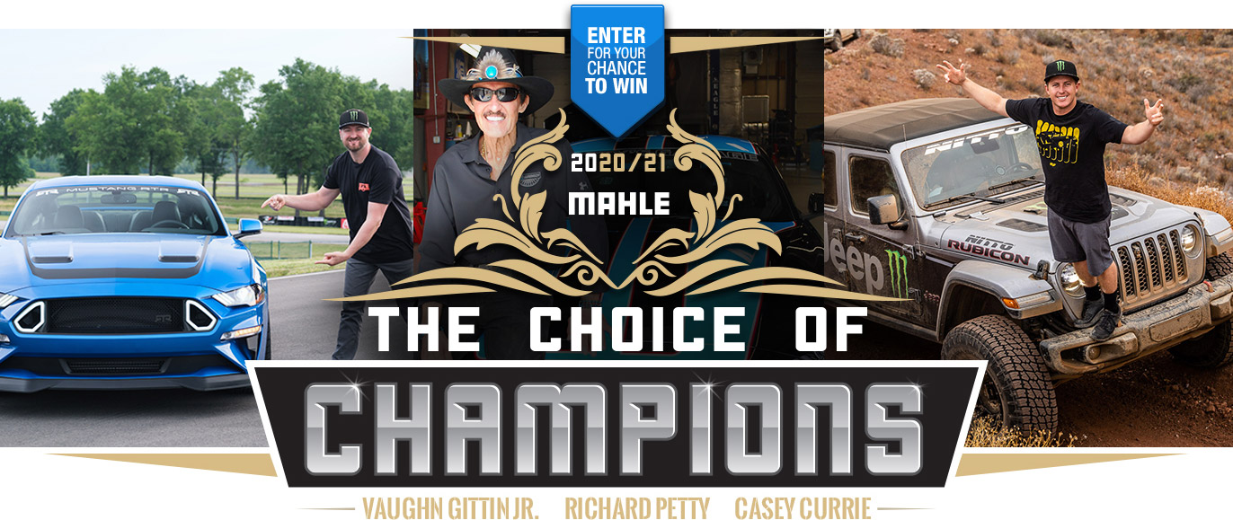 Enter for your chance to win 2020/21 MAHLE The Choice of Champions | Vaughn Gittin Jr. - Richard Petty - Casey Currie