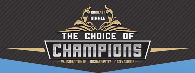 2020 MAHLE The Choice of Champions. Vaughn Gittin Jr. Richard Petty. Casey Currie.